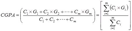 CGPA = (C1×G1 + C2×G2 + C3×G3 + … + Cm×Gm) / (C1 + C2 + C3 + … + Cm) = Σ(Ci×Gi) / ΣCi